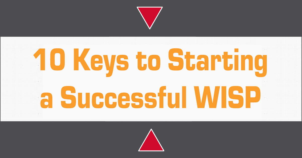 10 Keys to Starting a Successful WISP
