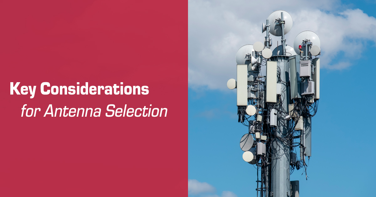 Key Considerations for Antenna Selection