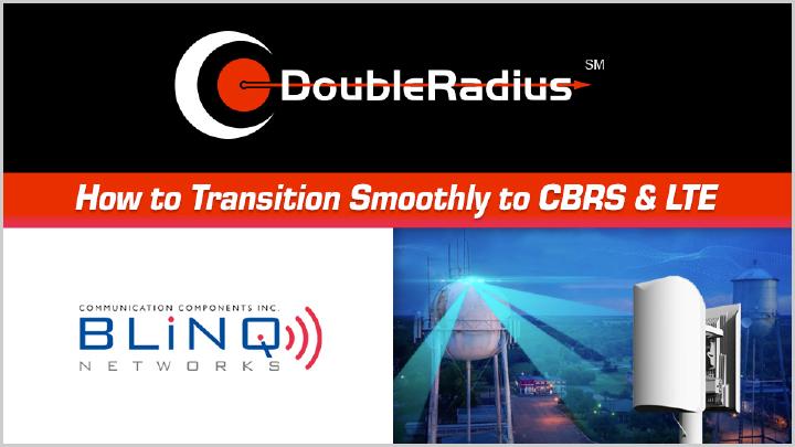 Transitioning to CBRS & LTE - BLINQ Webinar Recap