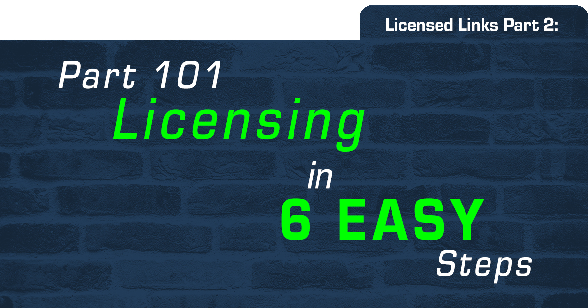 Licensed Links Part 2: Part 101 Licensing in 6 EASY Steps
