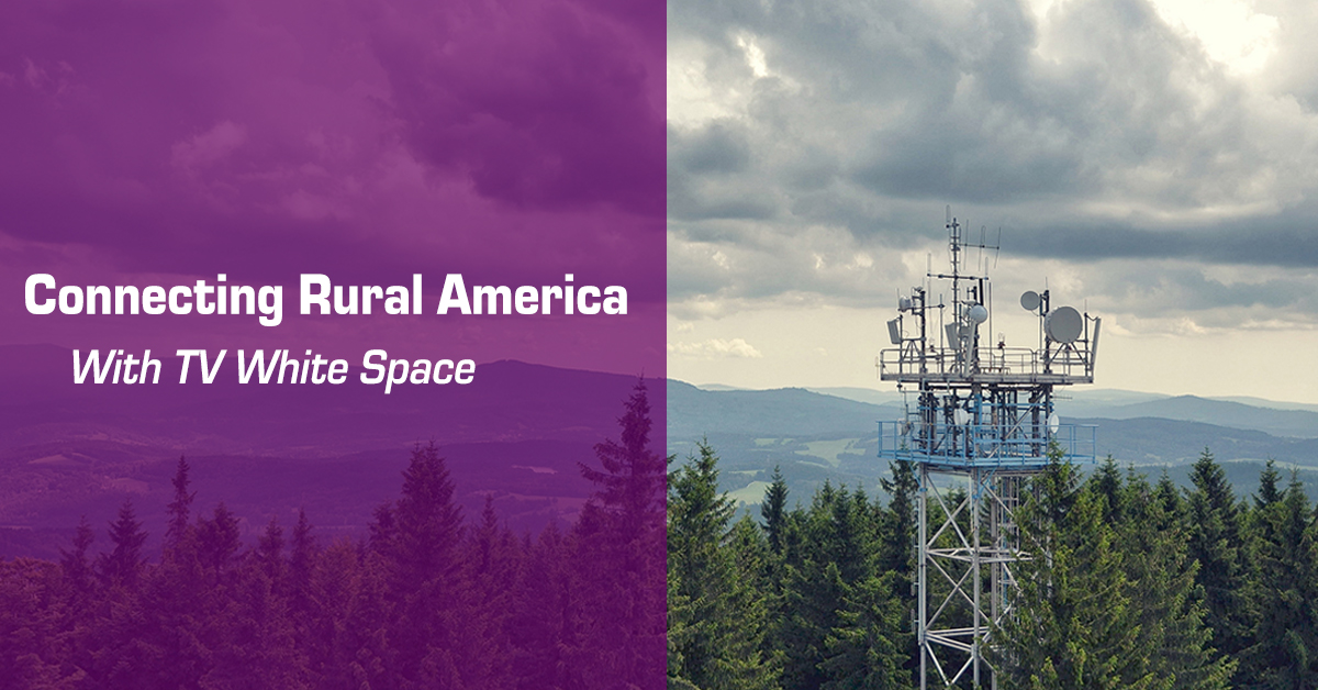 Connecting Rural America with TV White Space