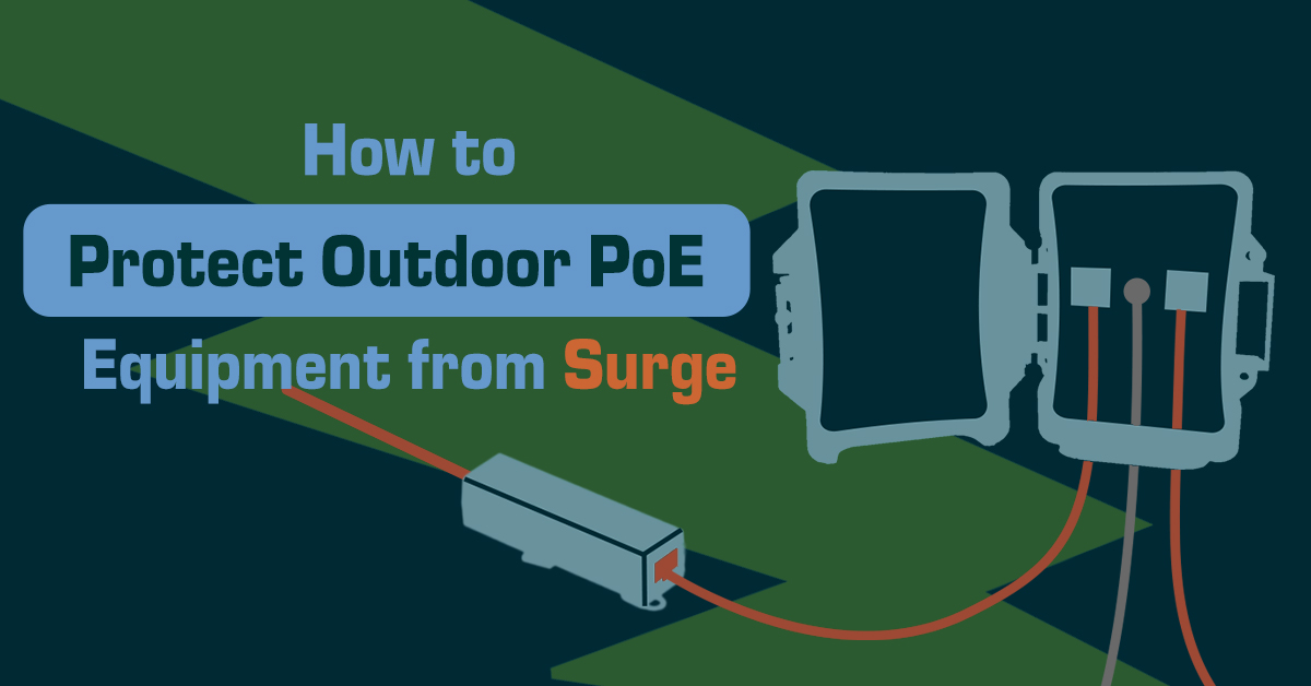 How to Protect Outdoor PoE Equipment from Surge